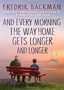 And Every Morning the Way Home Gets Longer and Longer by Fredrik Backman (cover) Image: a grandfather and young grandson sit on a bench with backs to the camera overlooking a body of water