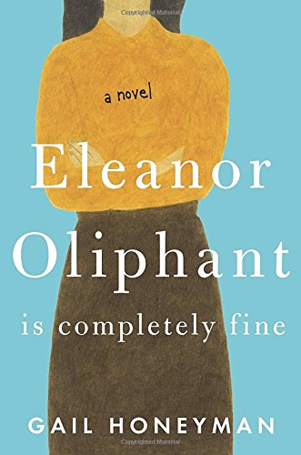 Eleanor Oliphant is Completely Fine by Gail Honeyman (cover)