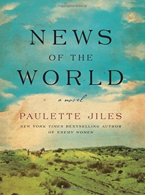 News of the World by Paulette Jiles (cover) Image: a prairie landscape under a big blue cloud filled sky