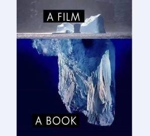 a picture of an iceberg comparing the smaller part above the water to a film and the larger part below the water to a book