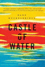 Castle of Water by Dane Huckelbridge (cover) Image: black text over a blue, red and yellow background