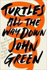 Turtles All the Way Down by John Green (cover) Image: large black text over an orange spiral