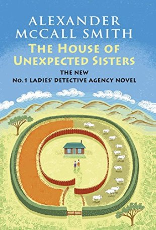 The House of Unexpected Sisters by Alexander mcCall Smith (cover) Image: a drawing of a house surrounded by two roads that meet in a circle