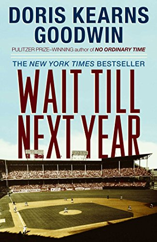 Wait Till Next Year by Doris Kearns Goodwin (cover) Image: an old professional baseball stadium