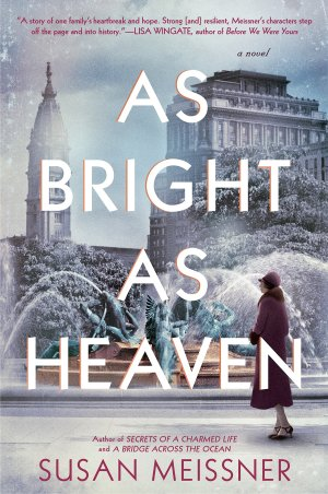 As Bright As Heaven by Susan Meissner (cover) Image: a woman stands overlooking a city center which includes a fountain and tall lbuildings
