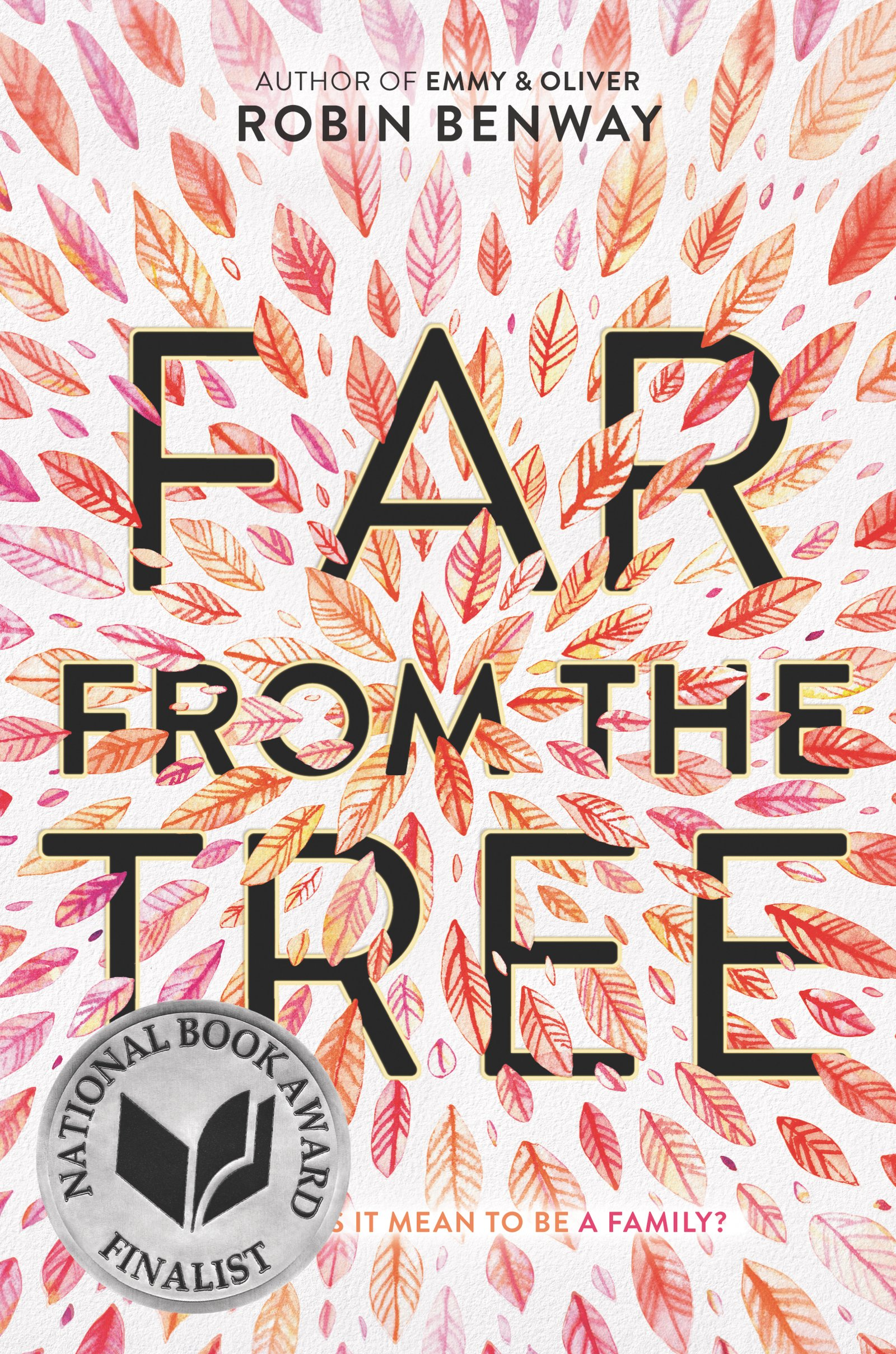 Far From the Tree by Robin Benway (cover) Image: black text oveer an kaleidoscope of pinkish/red leaves