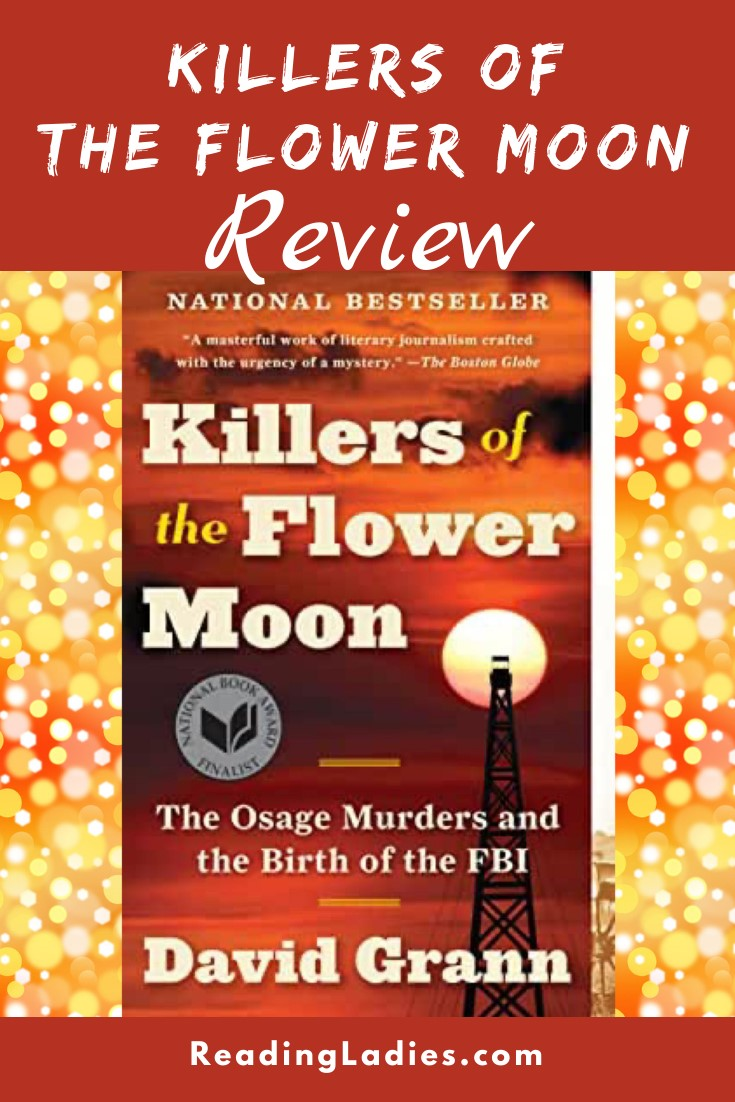 Killers of the Flower Moon by David Grann (cover) Image: White text over a burnt orange and goldish moonlit sky .... a tall oil derrick is silouetted by the moon