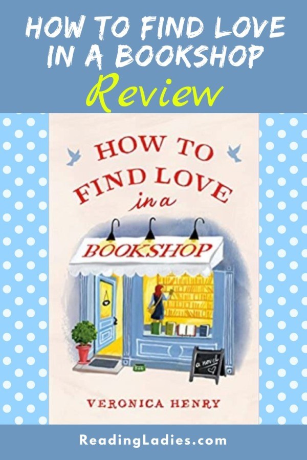 How To Find Love in a Bookshopby Veronica Henry (cover) Image: a quaint blue bookshop storefront