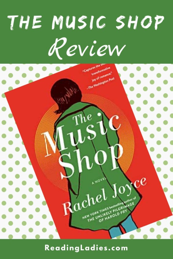 The Music Shop by Rachel Joyce (cover) Image: a woman in a green coat and bobbed brown hair stands with her back to the camera