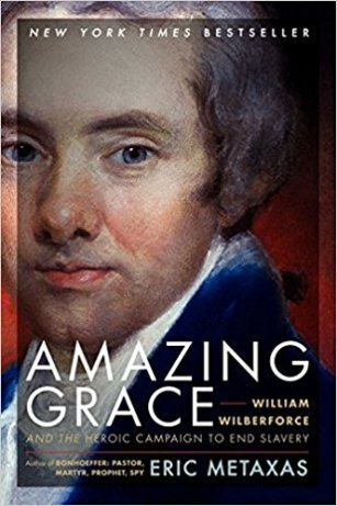 Amazing Grace by Eric Metaxas (cover) Image: portrait of William Wilberforce