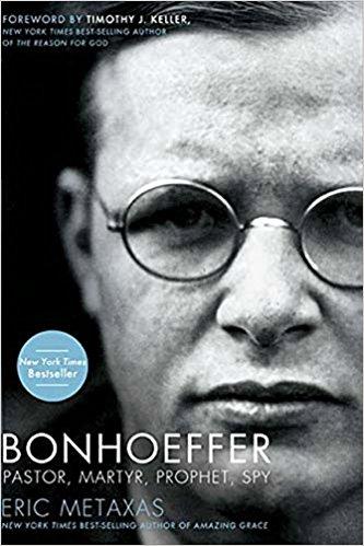 Bonhoeffer: Pastor, Martyr, Prophet, Spy by Eric Metaxas (cover)