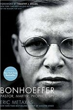Bonhoeffer: Pastor, Martyr, Prophet, Spy by Eric Metaxas (cover)