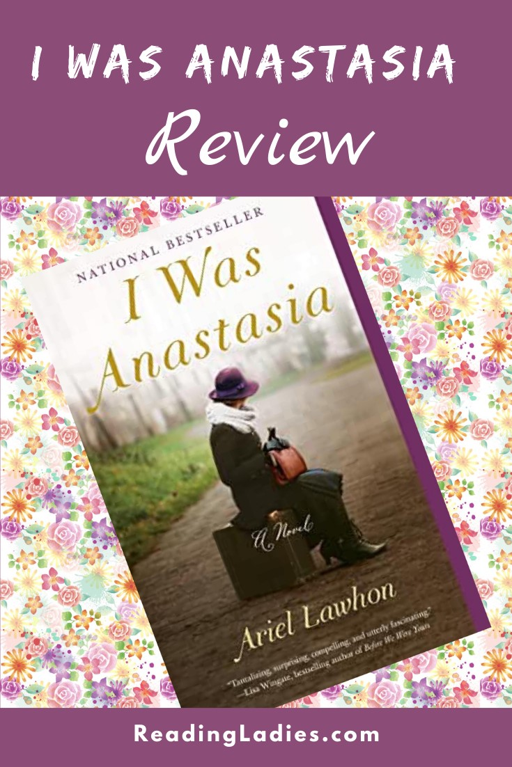 I Was Anastasia by Ariel Lawhon (cover) Image: a lady wearing a hat, boots, coat, and scarf sits on her suitcase in the middle of the road)