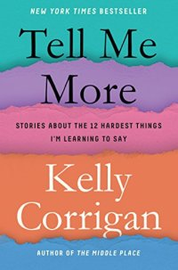 Tell Me More by Kelly Corrigan (cover)