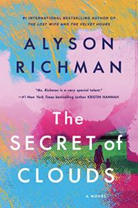 The Secret of Clouds by Alyson Richman (image: text written over a collage of bright colors)