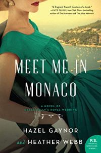 Meet Me in Monaco by Hazel Gaynor and Heather Webb (cover)