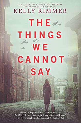 The Things We Cannot Say by Kelly Rimmer (cover)