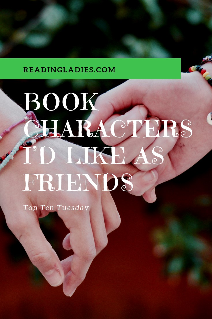 Book Characters That I Would Like as Friends