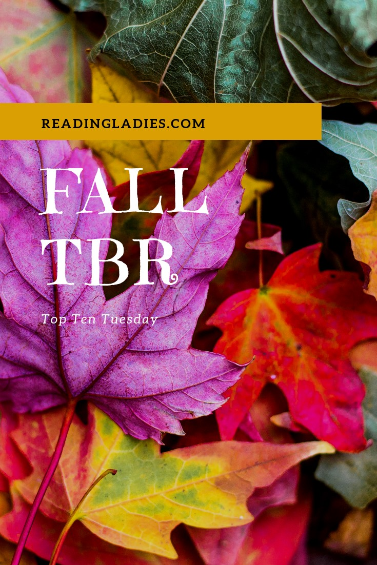 #TopTenTuesday Fall TBR (Image: white text over a background of colorful fall leaves)