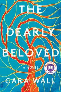Dearly Beloved by Cara Wall (cover) Image: white text over an orange leafless tree with sprawling branches set against a bright blue background