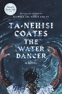 The Water Dancer by Ta Nehisi Coates cover