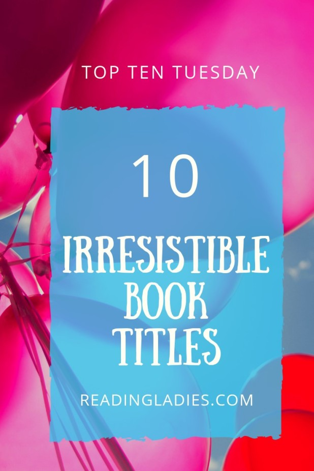 TTT Irresistible Book Titles