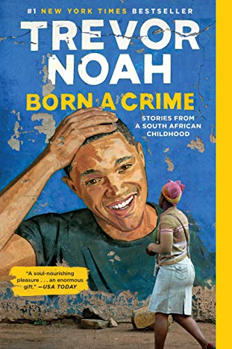 Born a Crime by Trevor Noah (cover) Image: a casual Trevor Noah