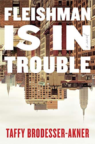 Fleishman is in Trouble by Taffy Brodesser-Akner (cover)