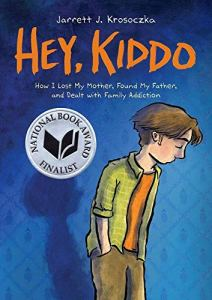Hey Kiddo by Jarrett J. Krosoczka (cover) Image: a drawing on a boy looking dejected (hands in pockets)