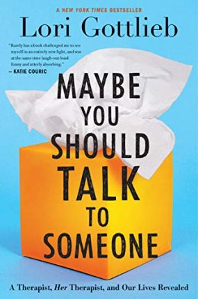 Maybe You Should Talk to Someone by Lori Gottlieb (cover)