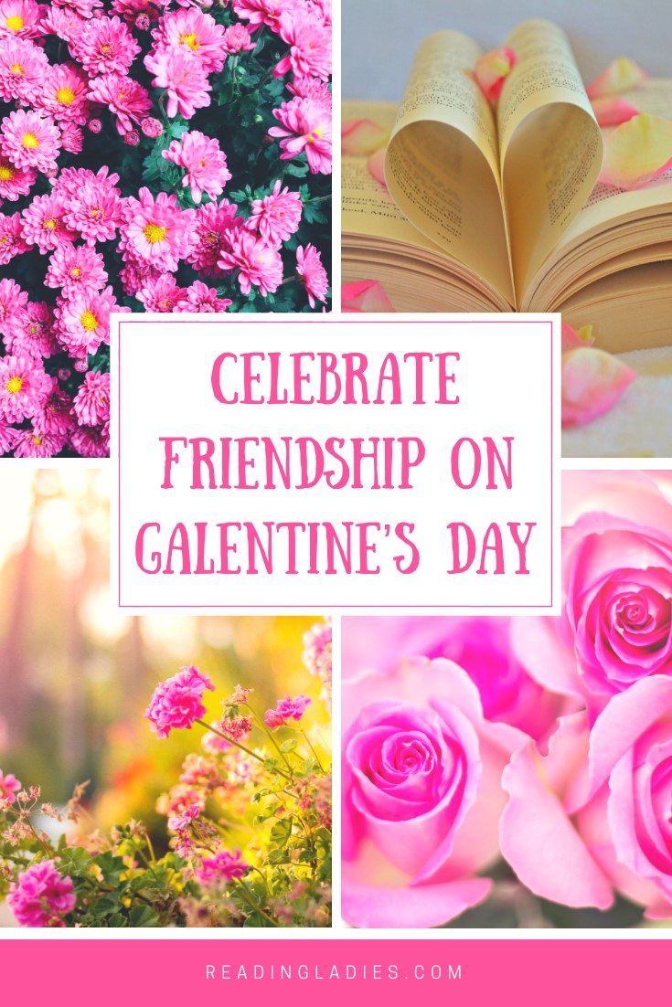 """A collage of flowers and a book's pages opened in the shape of a heart and the words """"Celebrate Friendship on Galentine's Day"""""""