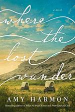 Where the Lost Wander by Amy Harmon (cover) Image: two covered wagons crossing the wilderness