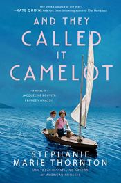 An They Called it Camelot by Stephanie Marie Thornton (cover) Image: a man and woman sitting serenely in a small sail boat on calm water