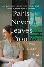 Paris Never Leaves You by Ellen Feldman (cover)