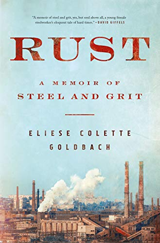 Rust: A Memoir of Steel and Grit by Eliese Colette Godbach (cover)