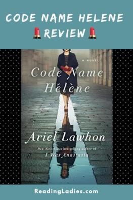 Code Name Helene by Ariel Lawhom (coveer)