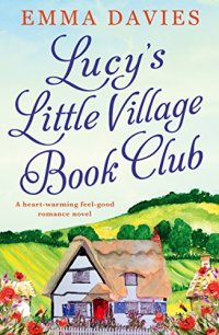 Lucy's Little Village Book Club by Emma Davies (cover) Image: a quaint village house set again a backdrop of rolling hills and blue skies