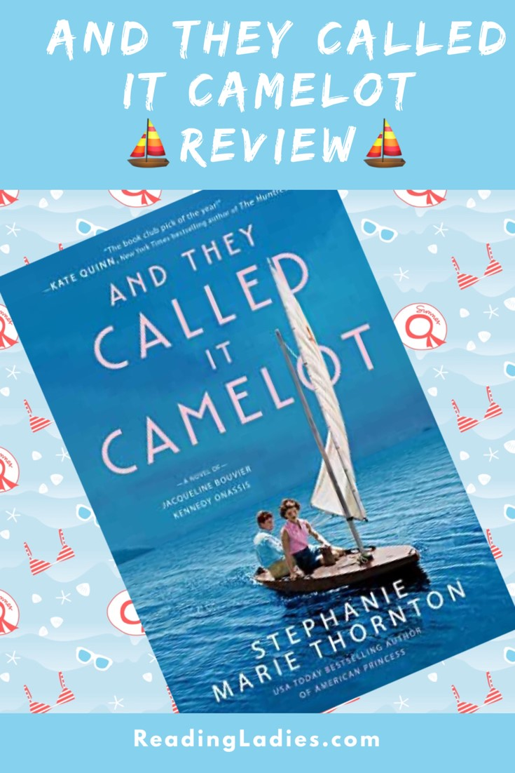 And They Called It Camelot by Stephanie Marie Thornton (cover) Image: Jack and Jackie Kennedy sit in a sailboat on a calm ocean