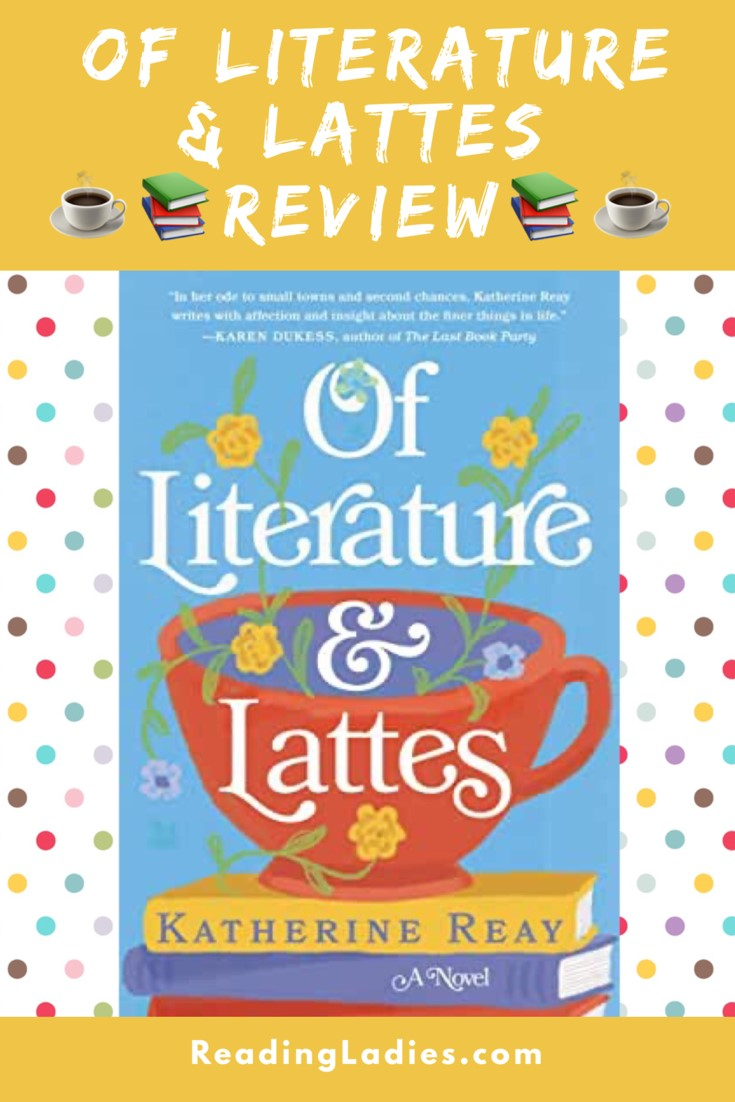 Of Literature and Lattes by Katherine Reay (cover) Image: a large red coffee cup sits on a stack of books against a blue background....whimsical flowers as an accent