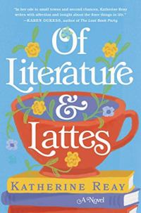 Of Literature and Lattes by Katherine Reay (cover) Image: a giant red coffee cup sets on a stack of books againt a bright blue background.....whimsical yellow flowers as accents