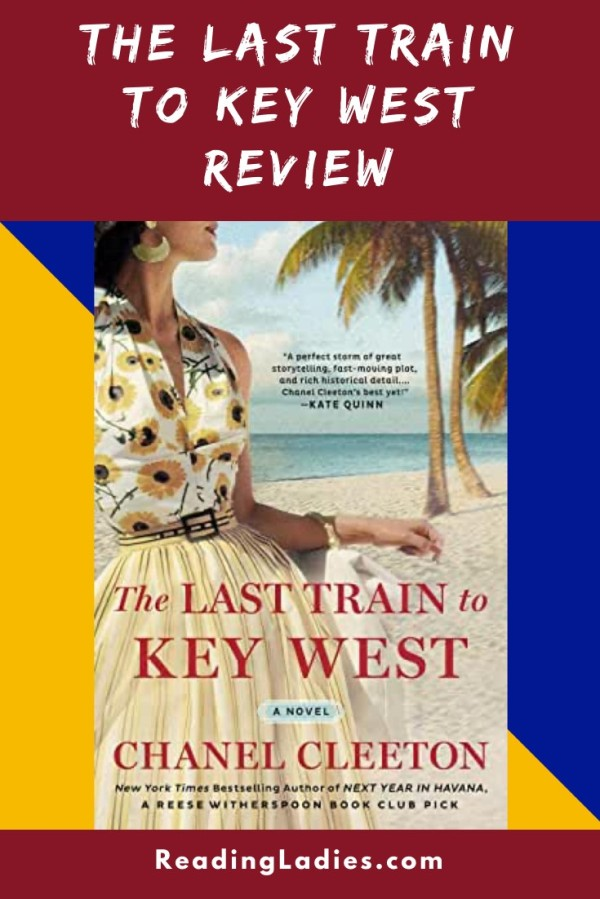 The Last Train to Key West by Chanel Cleeton (cover) Image: a young woman in a blouse and skirt stands on a Florida beach looking into the distance