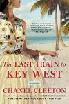 The Last Train to Key West by Chanel Cleeton (cover)