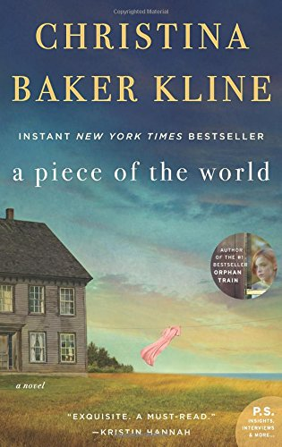 A Piece of the World by Christina Baker Kline (cover) Image a solitary house stands on a windswept prairie