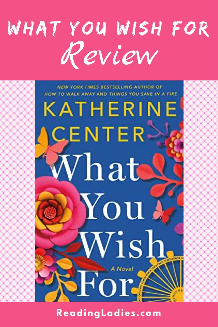 What You Wish For by Katherine Center (cover) ImageL white title on a blue backbround with flowers and a yellow ferris wheel edging the border