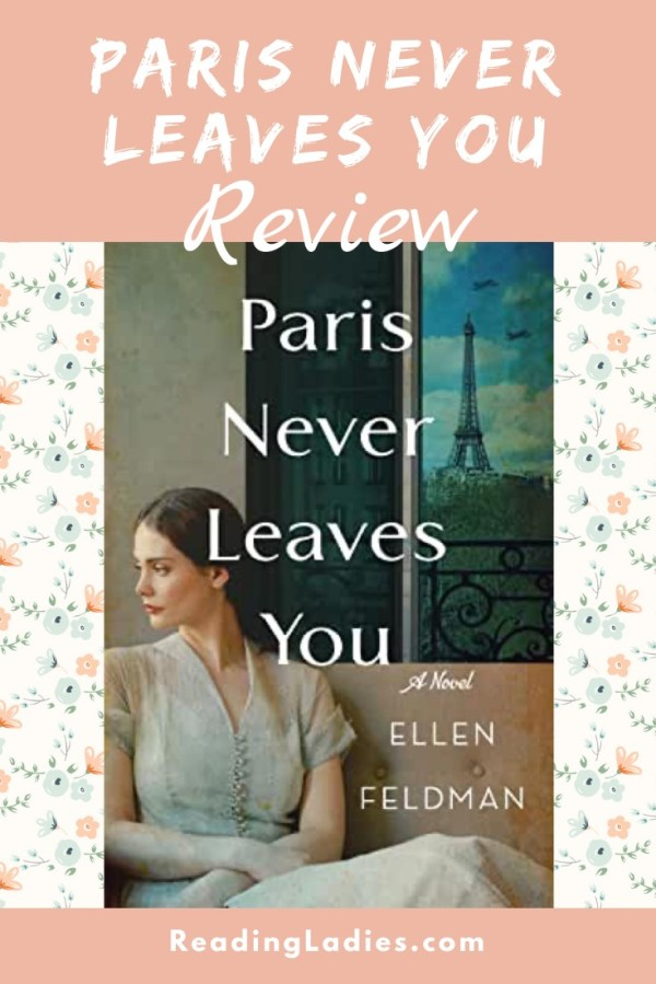 Paris Never Leaves You by Ellen Feldman (cover) Image: a young woman in a dressy white dress sits looking pensively to the side, the Eiffel Tower is seen through an open window