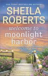 Welcome to Moonlight Harbor by Sheila Roberts (image: wooden steps lead down to a beach)