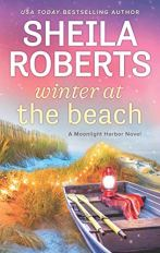 Winter at the Beach by Sheila Roberts (Image: a rowboat with oars sits next to the beach)