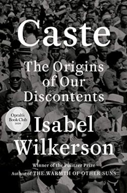 Caste: The Origins of Our Discontents by Isabel Wilkerson (cover) Image: white text over a black and white background picture of a crowd of people