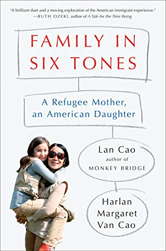 A Family in Six Tones by Lan Cao (cover) Image: a mother holding a young girl in her arms...both smiling at the camera