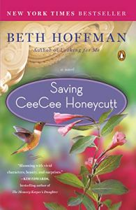 Saving CeeCee Honeycutt by Beth Hoffman (cover) Image: flowers and a humming bird